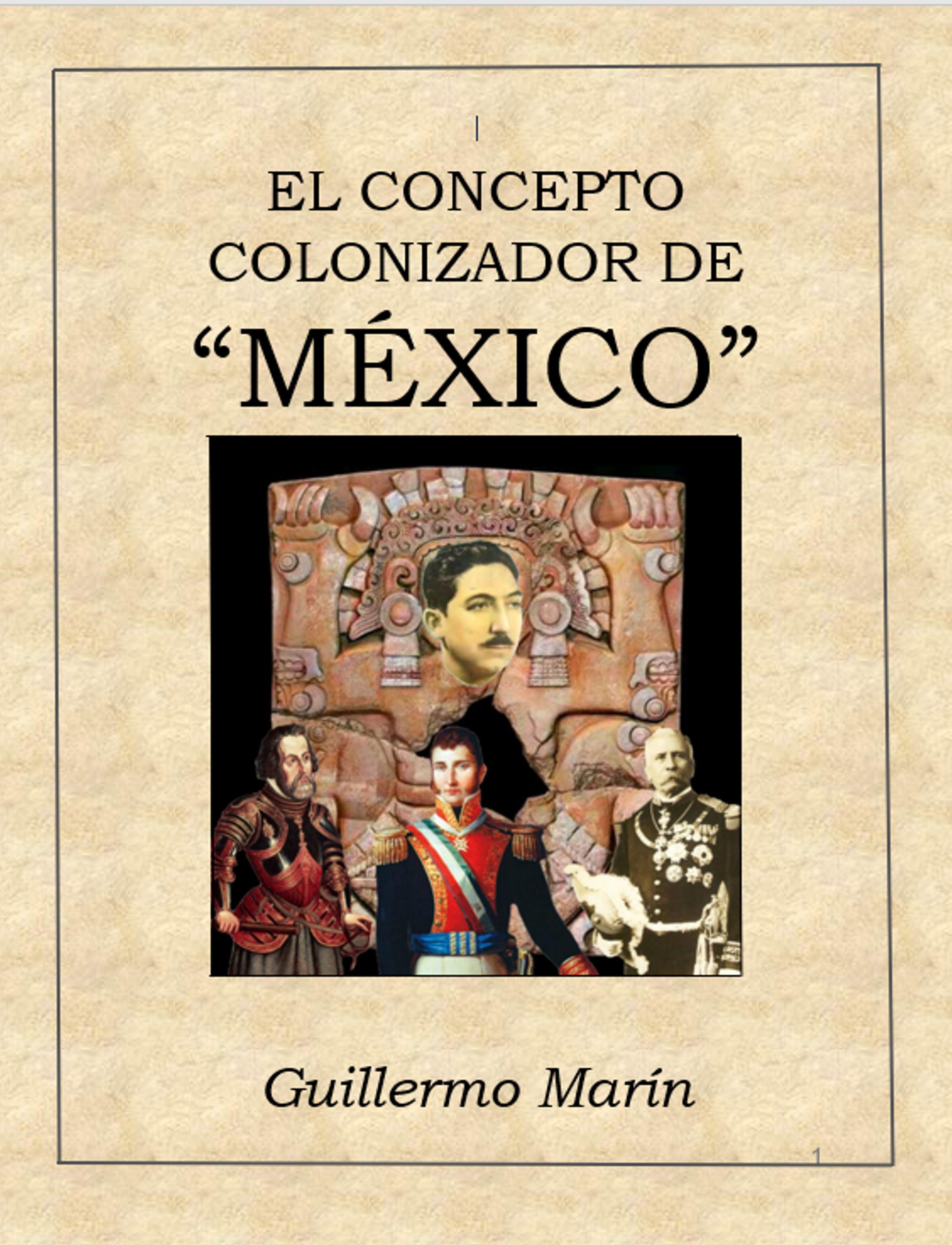 """El concepto colonizador de """"México"""""""