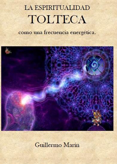 La espiritualidad Tolteca, como una frecuencia energética. Ensayo