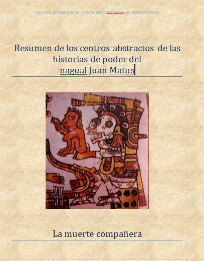 Resumen de los centros abstractos de las historias de poder del nagual Juan Matus<br> <br>