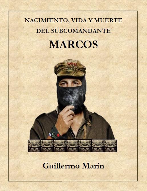 NACIMIENTO VIDA MUERTE DEL SUBCOMANDANTE MARCOS