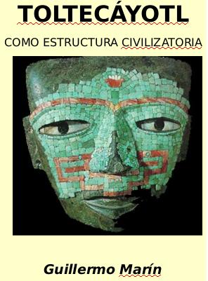 La Toltecáyotl como estructura civilizatoria. Ensayo